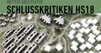 Schlusskritiken HS18, Institut Architektur FHWN – 08.+09.01.2019