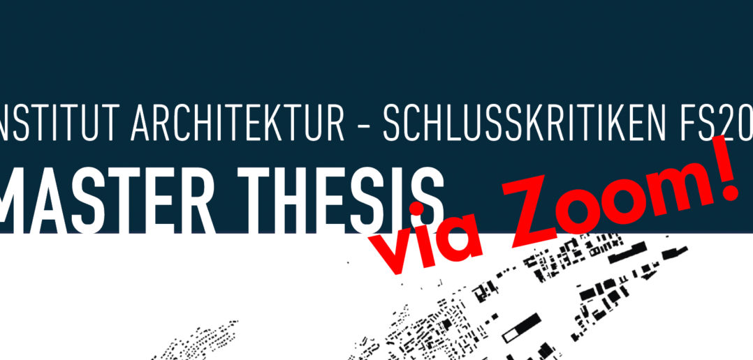 Masterthesis-Schlusskritiken am 16. + 17.06.20 via Zoom