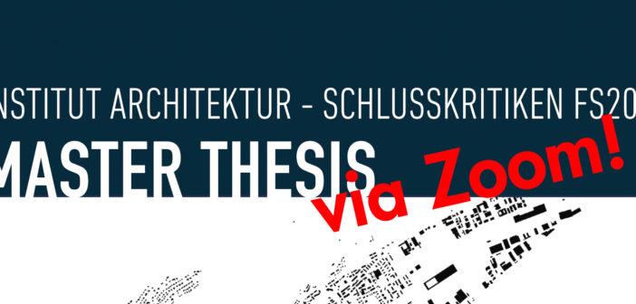 Masterthesis-Schlusskritiken am 16. + 17.06.20 via Zoom
